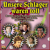 Unsere Schlager waren toll! by Various Artists
