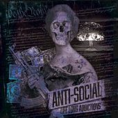 Life Long Addictions by AntiSocial