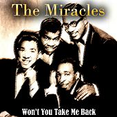 Won't You Take Me Back by The Miracles