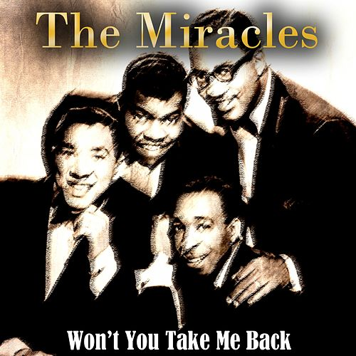 Won't You Take Me Back von The Miracles