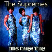 Times Changes Things by The Supremes