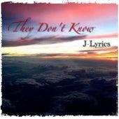 They Don't Know by J Lyrics