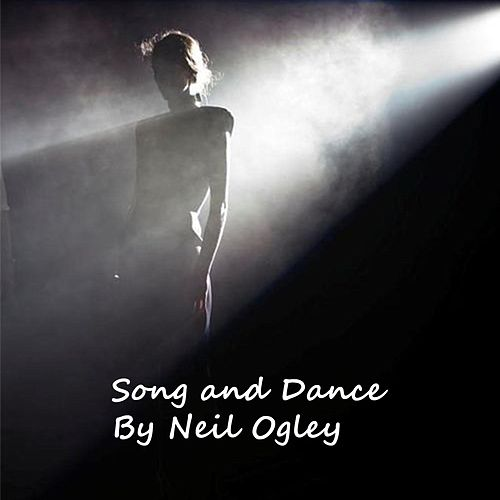 Song and Dance by Neil Ogley