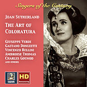 Singers of the Century: Joan Sutherland – The Art of Coloratura (Remastered 2016) by Joan Sutherland