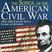 The Songs of the American Civil War (1861-1865: Chants de la Guerre Sécession) by Various Artists