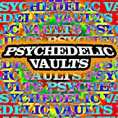Psychedelic Vaults by Various Artists