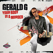Your Body Is A Murder by Gerald G