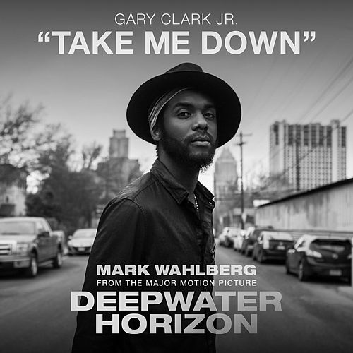 Take Me Down by Gary Clark Jr.