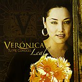 Tu Me Conoces by Veronica Leal