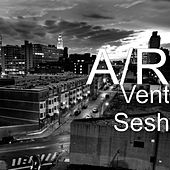 Vent Sesh by AR