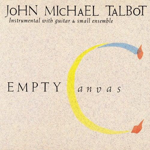 Empty Canvas by John Michael Talbot