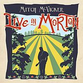Live in Morton by Mitch McVicker