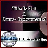 This Is Not a Game (Instrumental) by D.J. Stevie Tee