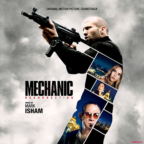 Mechanic: Resurrection (Original Motion Picture Soundtrack) by Mark Isham