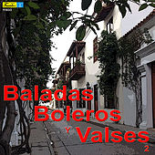 Baladas, Boleros y Valses 2 by Various Artists