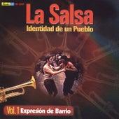 La Salsa, Identidad de un Pueblo - Vol. 1 Expresión de Barrio by Various Artists