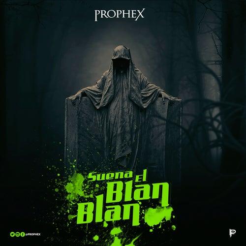 Suena el Blan Blan by Prophex