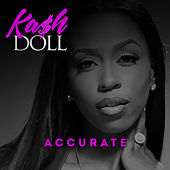 Accurate by Kash Doll