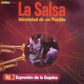 La Salsa, Identidad de un Pueblo - Vol. 2 Expresión de la Esquina by Various Artists