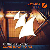 Come Back To Me by Robbie Rivera