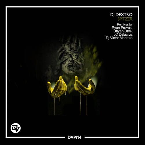 Spitzer (Remixes) by DJ Dextro