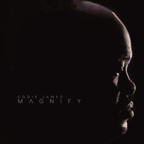 Magnify by Eddie James