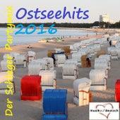Ostseehits 2016 - Der Schlager Partymix (Musik auf Deutsch) by Various Artists