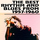 The Best Rhythm and Blues from 1957-1960 von Various Artists