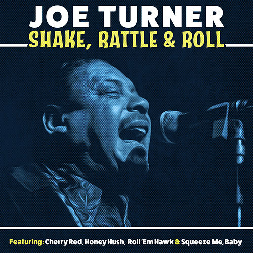 Shake, Rattle, & Roll von Big Joe Turner