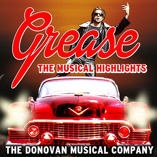 Grease by The Donovan Musical Company