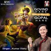 Govind Hare Gopal Hare by Kumar Vishu