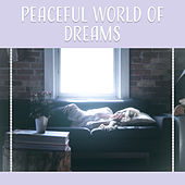 Peaceful World of Dreams – Classical Melodies for Sleep, Calm Music, Music to Sleep, Relaxation, Music Night by Soulive