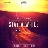Stay A While (Filatov & Karas Remix) by Dimitri Vegas & Like Mike