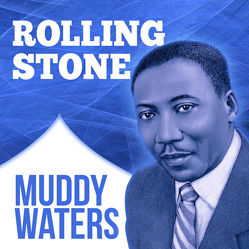 Rolling Stone von Muddy Waters