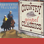 Country Gospel Classics by Country Trail Band