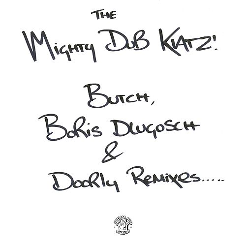 Let the Drums Speak / Just Another Groove (Butch, Boris Dlugosch & Doorly Remixes) by Mighty Dub Katz