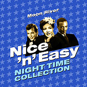 Moon River - Nice 'N' Easy (Night Time Collection) von Various Artists