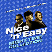 Dream a Little Dream of Me - Nice 'N' Easy (Night Time Collection) von Various Artists