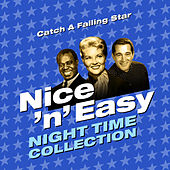 Catch a Falling Star - Nice 'N' Easy (Night Time Collection) von Various Artists