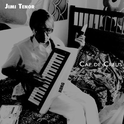 Cap De Creus by Jimi Tenor