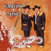 Lo Mejor De Lo Nuestro by Carlos Y Jose
