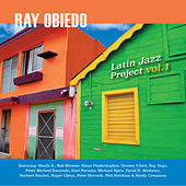 Latin Jazz Project, Vol. 1 by Ray Obiedo