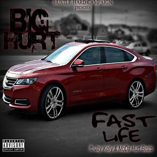 Fast Life (feat. Jay Kelly & MoDa Hurt Beats) by The Big Hurt