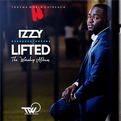 Lifted (The Worship Album) by Izzy