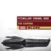 Fitzwilliam Virginal Book by Ton Koopman