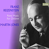 Reizenstein: Piano Music for Children by Martin Jones
