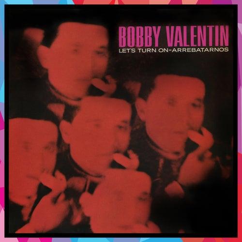 Let's Turn on Arrebatarnos by Bobby Valentin
