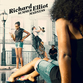 Summer Madness by Richard Elliot