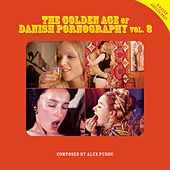 The Golden Age of Danish Pornography, Vol. 3 (X-Rated Adults Only) by Alex Puddu