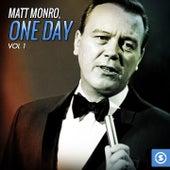 Matt Monro, One Day, Vol. 1 by Matt Monro